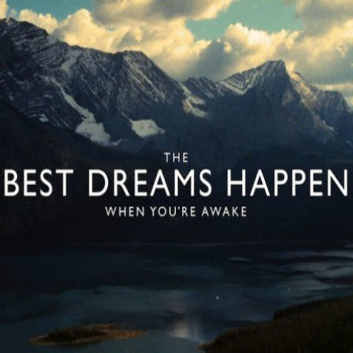Quotes-and-Sayings-to-get-you-Inspired-and-Motivated-The-best-dreams-happen-when-youre-awake